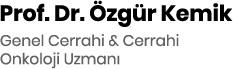 Prof. Dr. Özgür Kemik Genel Cerrahi